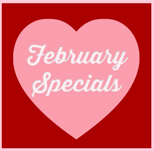 February Valentine Specials